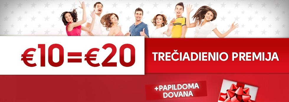 Trečiadienio premija 10 € = 20 €!